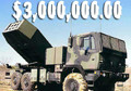 NOT WORTH IT: Each HIMARS rocket launcher system in use in Afghanistan costs 3,000,000.00 USD