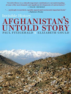 Cover of Invisible History: Afghanistan's Untold Story by Paul Fitzgerald and Elizabeth Gould
